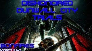 Dishonored: Dunwall City Trials | Bonfires