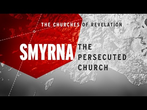 The Churches of Revelation: Smyrna - The Persecuted Church
