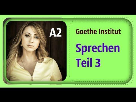 Goethe Institut A2 Sprechen Teil 3 Youtube