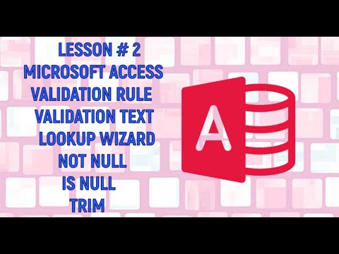 Access | Validation Rule | Validation Text | Lookup Wizard | Not Null | Is Null | Trim |