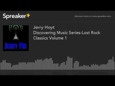 Discovering Music Series-Lost Rock Classics Volume 1 (made with Spreaker)