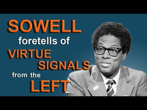Sowell foretells of Virtue Signals from the Left