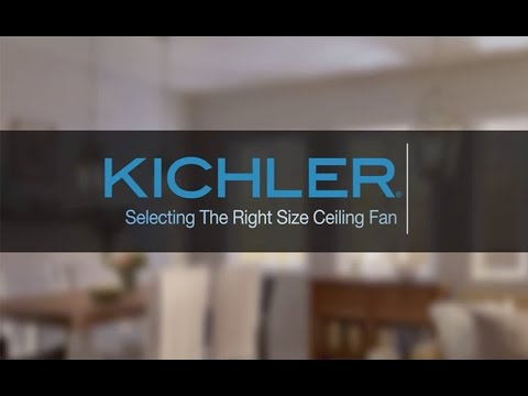 Choosing the Right Size Ceiling Fan - Helpful tips on ceiling fans from Kichler