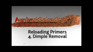 Homemade Primers Series - Part 4 Dimple Removal