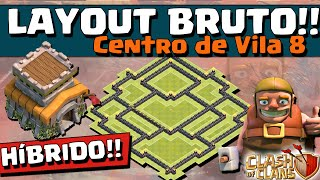 LAYOUT BRUTO HÍBRIDO CV 8 e DICAS de DEFESA - CV8 - Clash of Clans