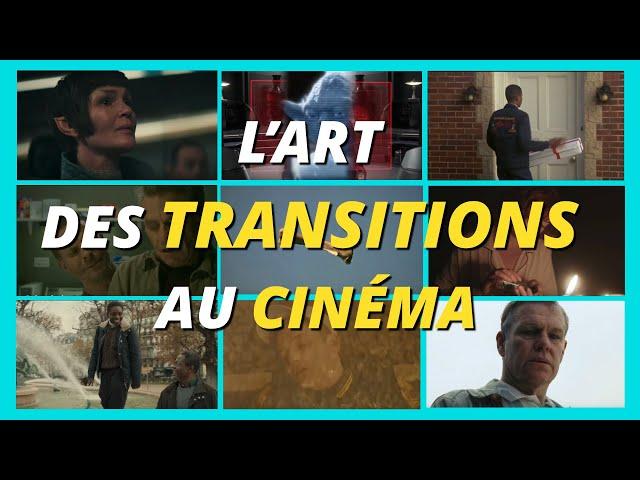 L'ART des TRANSITIONS au CINEMA