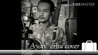 "Belajar alat musik china ERHU lagu ""Ayah"" Erhu CoverKu"