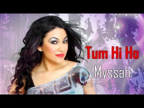 AASHIQUI 2 - TUM HI HO with LYRICS - FEMALE VERSION - MYSSAH