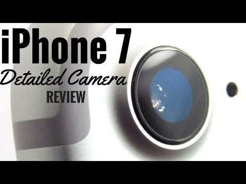 iPhone 7: Most Detailed Camera Review On The Planet!