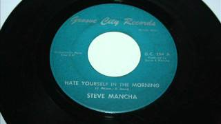 Hate yourself in the morning - Steve Mancha