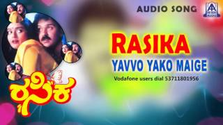 "Rasika- ""Yavvo Yako Maige"" Audio Song I Ravichandran, Bhanupriya I Akash Audio"