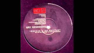 Wax Assassins -  Rockin
