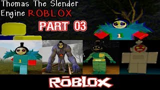 Thomas the Slender Engine By NotScaw Part 3 [Roblox]