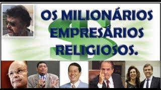 OS MILIONÁRIOS EMPRESÁRIOS RELIGIOSOS, SEGUNDO A FORBES.