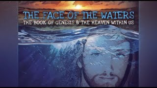 BIBLE STUDY #1 - GENESIS: The Face of the Waters - The Book of Genesis & the Heaven Within Us