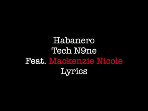 Habanero Tech N9ne Feat Mackenzie Nicole Lyrics
