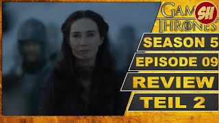 GAME OF THRONES - 5x09 THE DANCE OF DRAGONS REVIEW Teil 2 | Fatih Er