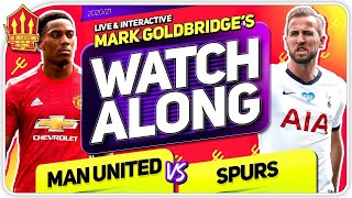 MANCHESTER UNITED vs TOTTENHAM with Mark Goldbridge LIVE