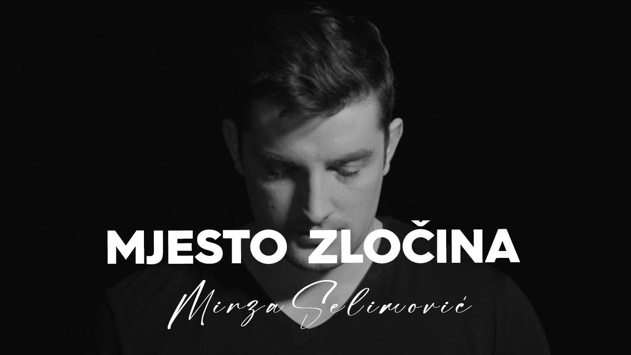 Download MIRZA SELIMOVIC - MJESTO ZLOCINA (OFFICIAL VIDEO)