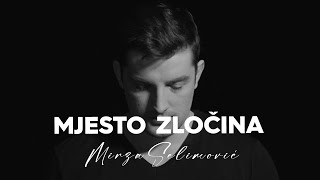 MIRZA SELIMOVIC - MJESTO ZLOCINA (OFFICIAL VIDEO) 2018