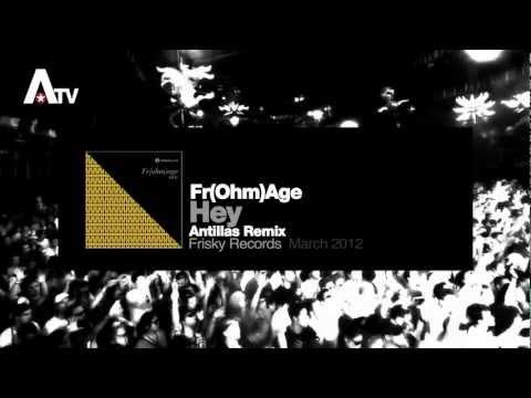fr(ohm)age---hey-(antillas-remix)