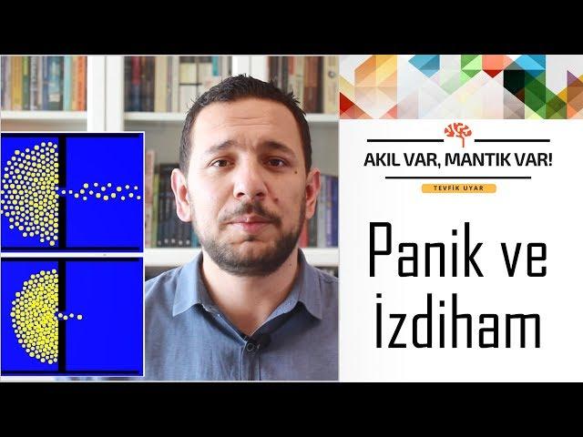 Panik ve İzdiham | AKIL VAR MANTIK VAR (Sosyal Etki Dizisi #5)
