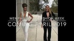Memphis Black Fashion Week Coming April 2019