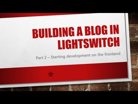 S1E2 - Building A Blog In Lightswitch - Starting Development On The Frontend