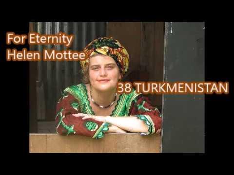 FOR ETERNITY Helen Mottee 38 - TURKMENISTAN