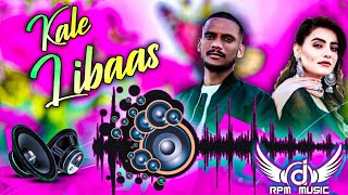 Kale Je Libaas Kaka Remix | Kale Rang Kaka Panjabi Song | Kale Je Libas di Shokeen Kudi Remix