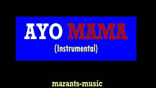 Ayo Mama Instrumental