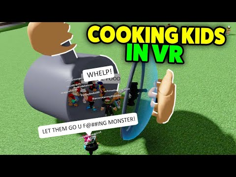 Roblox VR Hands But.. I Decided To Cook Kids Again – Funny Moments