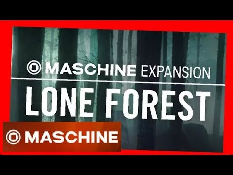 LONE FOREST - Demo Kit All Patterns Maschine Expansion NI
