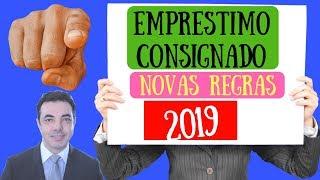 EMPRÉSTIMO CONSIGNADO INSS - Novas Regras 2019