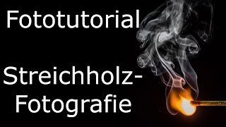 Fototutorial Streichholzfotografie