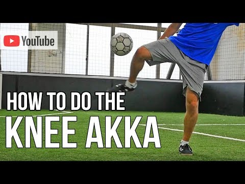 """How to do a perfect """"Knee Akka"""" ⚽ (Best Tutorial 2019)"""