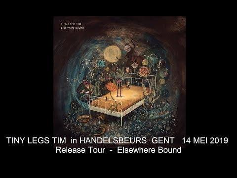 Tiny Legs Tim, Handelsbeurs, Gent 14-5-19, Release- Elsewhere Bound Mp3