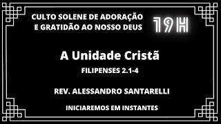 Culto Solene de Adoração e Gratidão ao nosso Deus | 19H