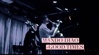 "MANDO DIAO ""Good Times"" (Live @ O-Baren, Stockholm April 26 2017)"