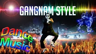 Gangnam Style Remix | Best Electro House Club Mix Dance Music