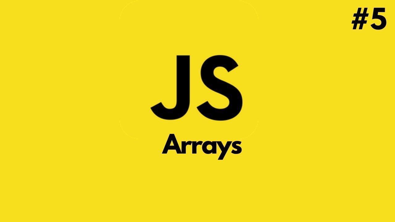 JavaScript Tutorial for Beginners   JavaScript Arrays explained (#5)