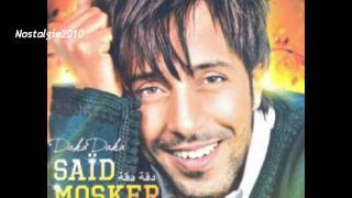 Said Mosker 2010 سعيد مسكر , Daka Daka - دقة دقة .