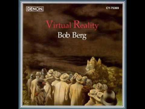 "Bob Berg — ""Virtual Reality"" [Full Album] (1992)"