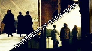 """Harry Potter    """"Happiness Can Be Found In the Darkest Times"""""""