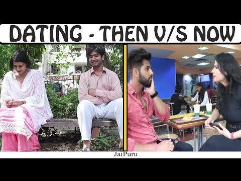 Dating (Then Vs Now) || JaiPuru