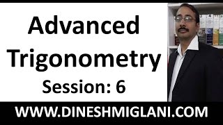 Advanced Trigonometry for SSC CGL Pre and Mains Session 6 by Dinesh Miglani