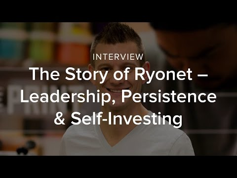 The Story Behind Ryonet - Leadership, Persistence & Self-Investing