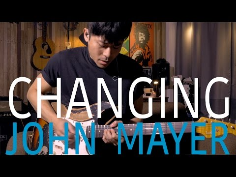 "John Mayer - ""Changing"" Guitar Solo Cover By TinHang (w/Guitar Tab)"