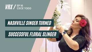 Personal Branding Strategy with Floral Designer Cece Todd   The Venue RX   Season 1 EP #16