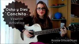 OCHO Y DIEZ-CONCHITA (Cover by RicarteOfficial)